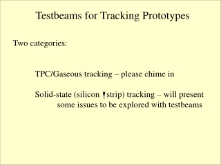 Testbeams for Tracking Prototypes