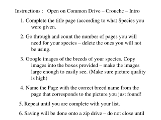 Instructions :   Open on Common Drive – Crouchc – Intro