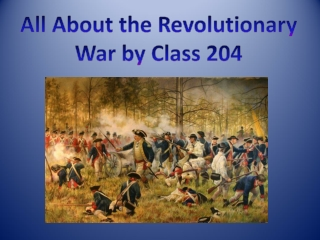 All About the Revolutionary War by Class 204