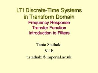 Tania Stathaki 811b t.stathaki@imperial.ac.uk