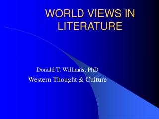 WORLD VIEWS IN LITERATURE