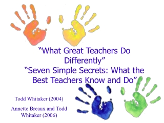 """What Great Teachers Do Differently"" ""Seven Simple Secrets: What the Best Teachers Know and Do"""