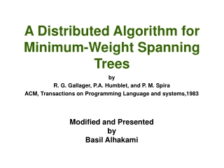 A Distributed Algorithm for Minimum-Weight Spanning Trees