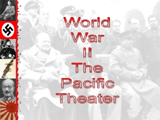 World War II The Pacific Theater