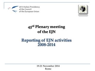 Reporting  of EJN  activities 2008-2014