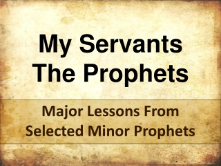 My Servants The Prophets