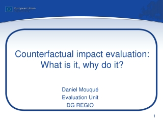 Counterfactual impact evaluation: What is it, why do it?