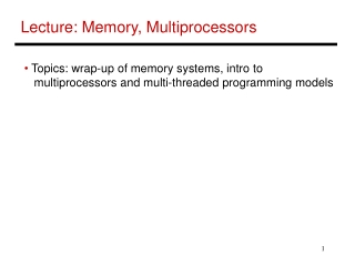 Lecture: Memory, Multiprocessors