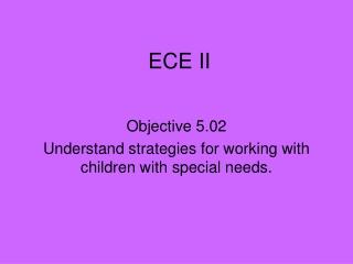 ECE II
