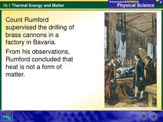 Count Rumford supervised the drilling of brass cannons in a factory in Bavaria.
