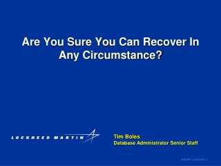 Are You Sure You Can Recover In Any Circumstance?