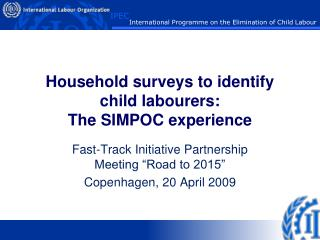 Household surveys to identify child labourers:  The SIMPOC experience