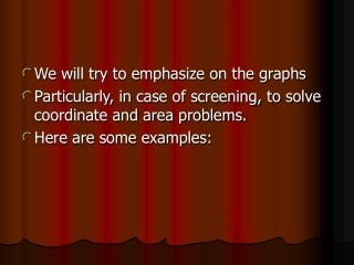 We will try to emphasize on the graphs