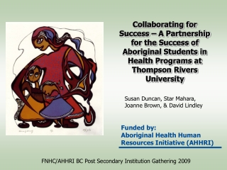Funded by: Aboriginal Health Human Resources Initiative (AHHRI)
