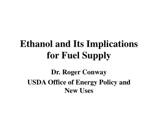 Ethanol and Its Implications for Fuel Supply