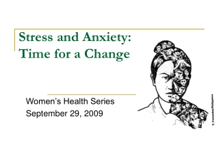 Stress and Anxiety: Time for a Change