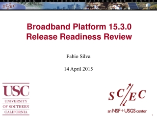 Broadband Platform 15.3.0 Release Readiness Review