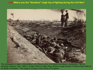 """LEQ: Where was the """"bloodiest"""" single day of fighting during the Civil War?"""