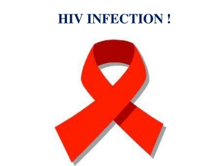 HIV INFECTION !