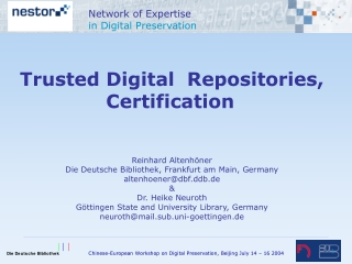 Trusted Digital  Repositories, Certification