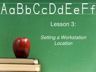 Lesson 3: Setting a Workstation Location