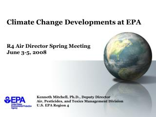 Climate Change Developments at EPA    R4 Air Director Spring Meeting June 3-5, 2008