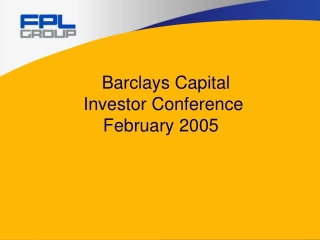 Barclays Capital      Investor Conference    February 2005