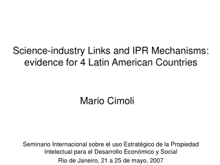 Science-industry Links and IPR Mechanisms:  evidence for 4 Latin American Countries