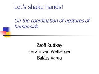Let's shake hands! On the coordination of gestures of humanoids