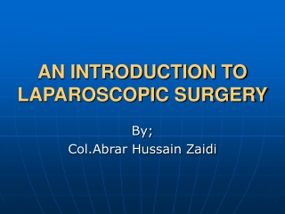 AN INTRODUCTION TO LAPAROSCOPIC SURGERY