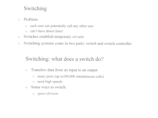 The importance of switching in communication The cost of switching is high Definition: