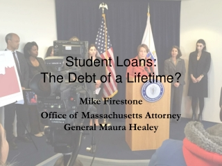 Student Loans:  The Debt of a Lifetime?