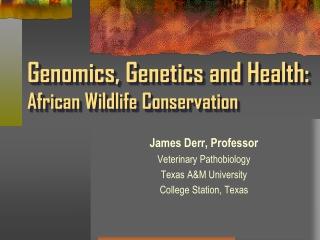Genomics, Genetics and Health:  African Wildlife Conservation