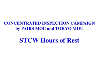 CONCENTRATED INSPECTION CAMPAIGN by PAIRS MOU and TOKYO MOU STCW Hours of Rest