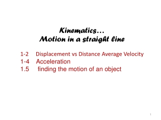 Kinematics… Motion in a straight line