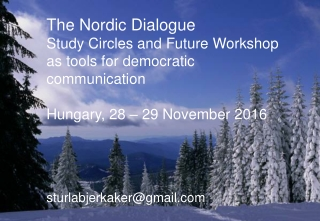 The Nordic Dialogue  Study Circles and Future Workshop as tools for democratic communication