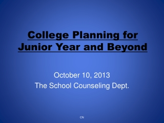 College Planning for  Junior Year and Beyond