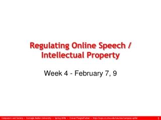 Regulating Online Speech / Intellectual Property