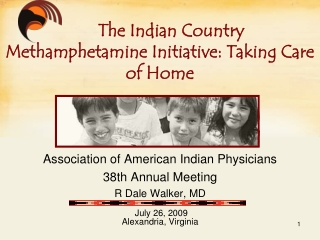 Association of American Indian Physicians 38th Annual Meeting R Dale Walker, MD   July 26, 2009