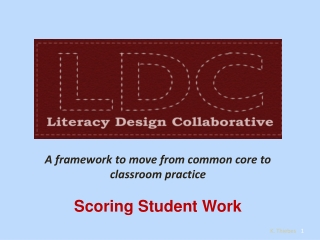 A framework to move from common core to classroom practice Scoring Student Work
