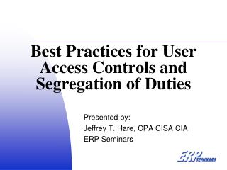 Best Practices for User Access Controls and Segregation of Duties