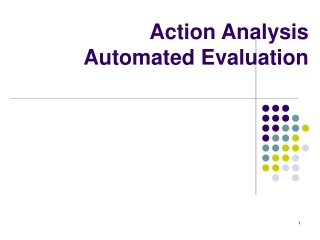 Action Analysis  Automated Evaluation