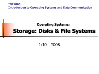 Operating Systems: Storage: Disks & File Systems