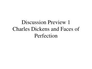 Discussion Preview 1 Charles Dickens and Faces of Perfection