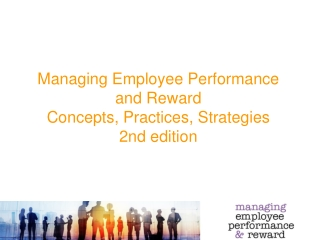 Managing Employee Performance  and Reward Concepts, Practices, Strategies  2nd edition