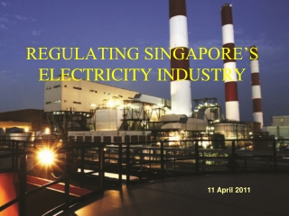 REGULATING SINGAPORE'S ELECTRICITY INDUSTRY