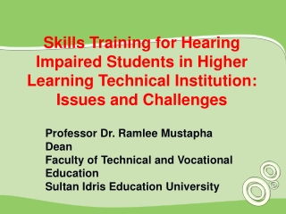 Professor Dr. Ramlee Mustapha Dean Faculty of Technical and Vocational Education