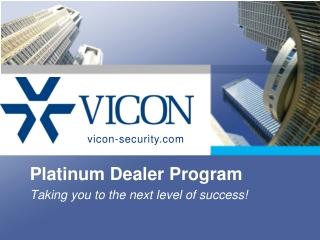 Platinum Dealer Program Taking you to the next level of success!