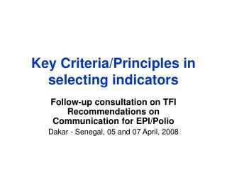 Key Criteria/Principles in selecting indicators