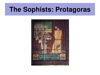 The Sophists: Protagoras